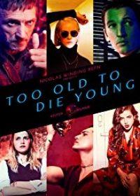Too Old to Die Young 1. évad (2019) online sorozat