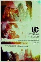 Feltörő színek (Upstream Color) (2013) online film