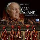 Van pápánk! (2011) online film