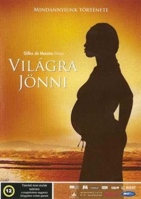 Világra jönni (2007) online film