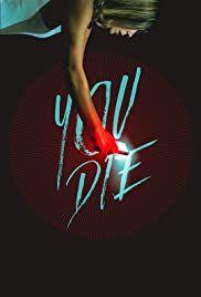 You Die: Get the App, Then Die (2018) online film